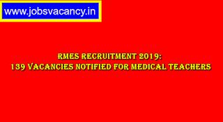 RMES Recruitment 2019: 139 Vacancies Notified for Medical Teachers