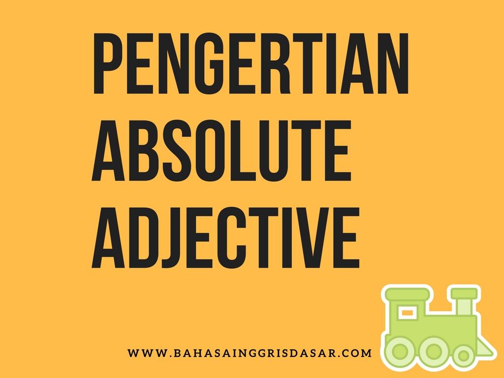 Belajar Adjective Bahasa Inggris dan Absolute Adjective