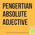 Pengertian Absolute Adjective Dalam Bahasa Inggris
