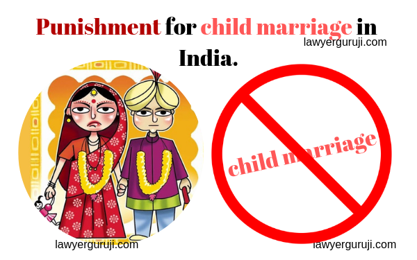 बाल विवाह और बाल विवाह के लिए सजा का प्रावधान क्या है ? Child marriage and punishment for child marriage in India.