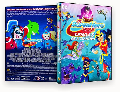 CAPA DVD – DC Super Hero Girls Lendas De Atlántida – ISO