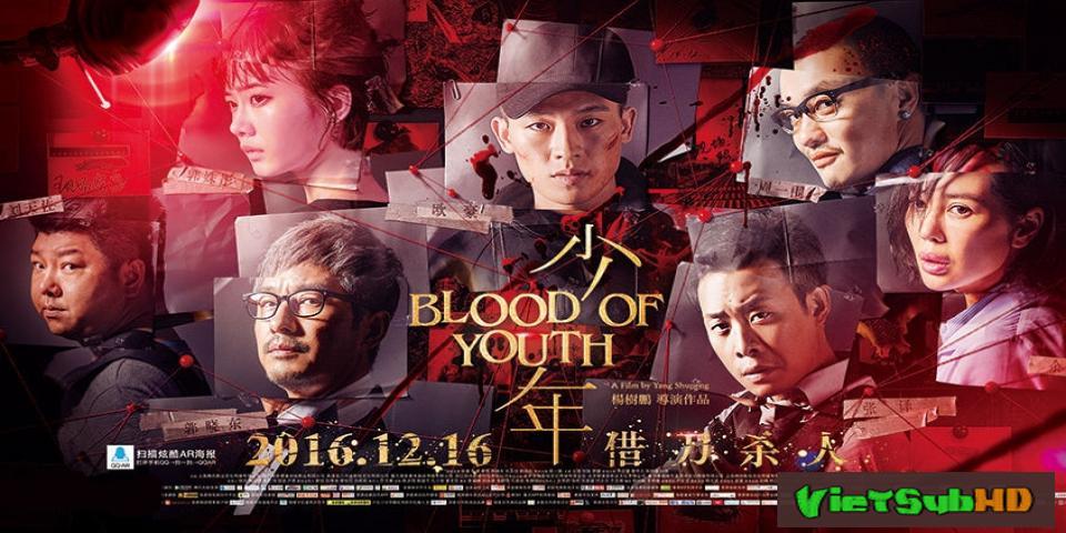 Phim Thiếu Niên VietSub HD | The Blood of Youth 2016