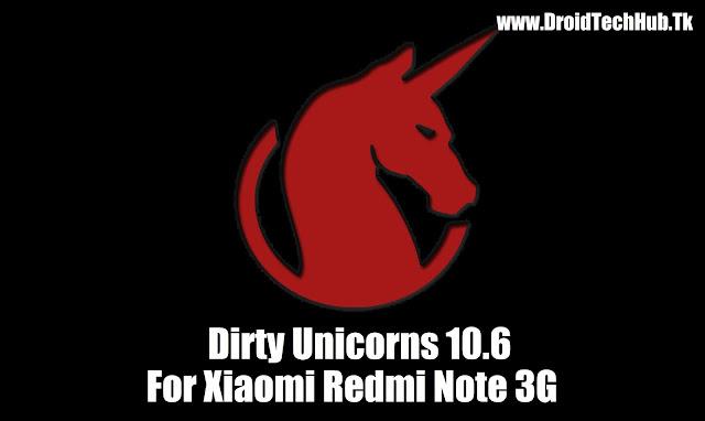 [6.0.1] Dirty Unicorns 10.6 ROM For Xiaomi Redmi Note 3G