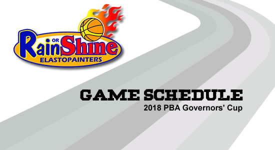 LIST: Rain or Shine Elasto Painters Game Schedule 2018 PBA Governors' Cup