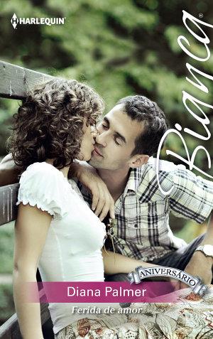 Ferida de amor - Diana Palmer
