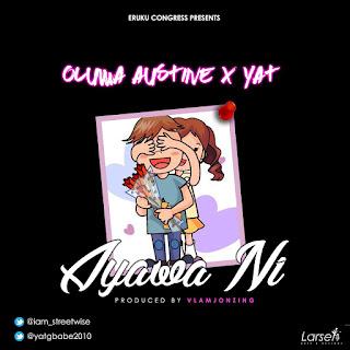 MUSIC: Oluwa Austine X YAT - Ayawa Ni