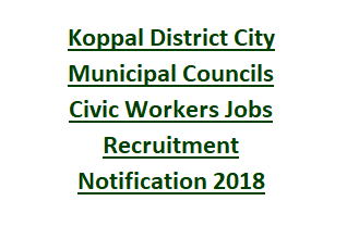 Koppal District City Municipal Councils Civic Workers Jobs Recruitment Notification 2018
