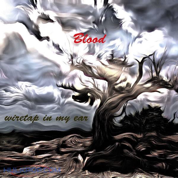 Wiretap In My Ear – Blood – Single