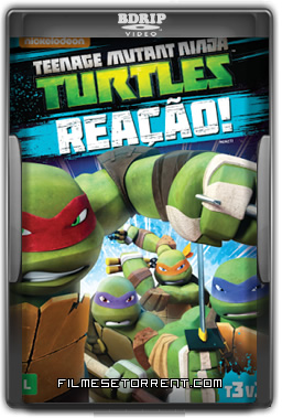 Teenage Mutant Ninja Turtle - Reação Torrent Dublado