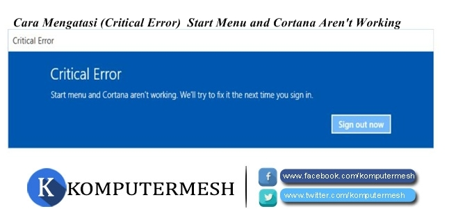 Cara Mengatasi (Critical Error) Start Menu and Cortana Aren't Working