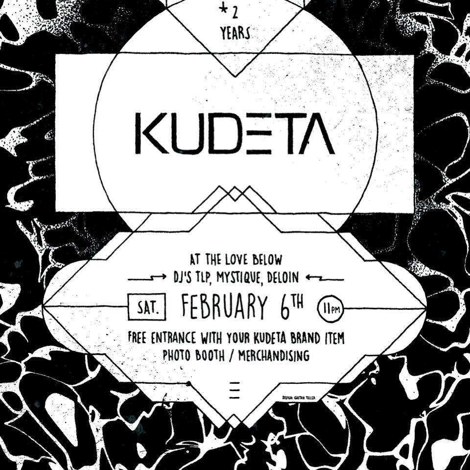 CELEBRATING 2 YEARS KUDETA X THE LOVE BELOW + INVITE - dj mystique - dj deloin - dj TLP