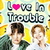 Love in Trouble - 22 May 2019