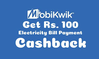 Get Upto Rs. 100 Cashback on Mobikwik Electricity Bill Payment Offers