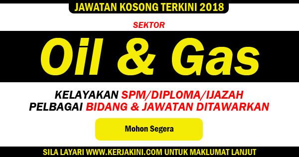 jawatan kosong 2018 oil and gas