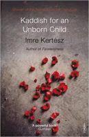Kinh Cầu Nguyện Kaddis Dành Cho Đứa Trẻ Không Ra Đời - Kertész Imre