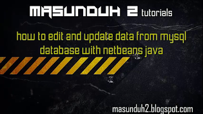 tutorial netbeans-edit and update data from mysql database(vol.13)