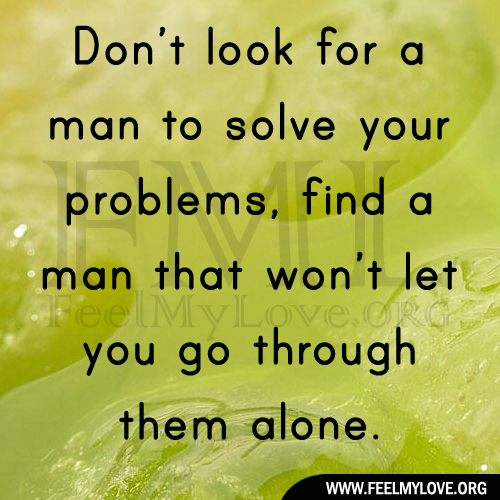 Looking For A Good Man Quotes: My Man Your Man Quotes. QuotesGram