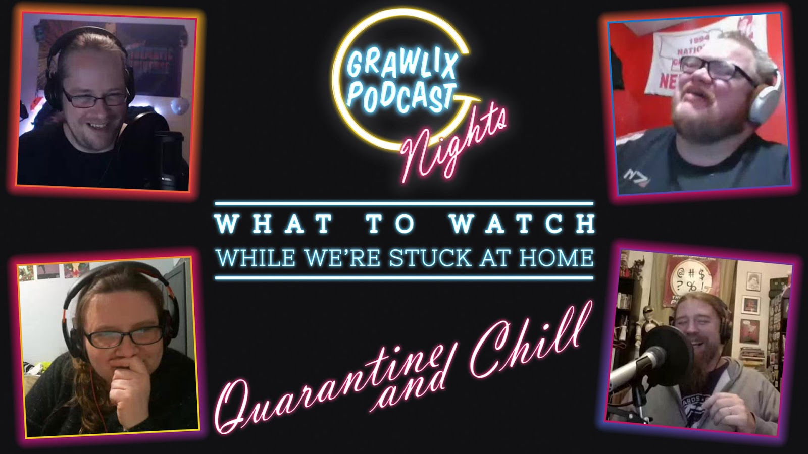 Grawlix Podcast Live: Quarantine and Chill