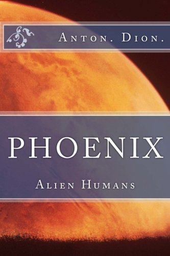 Phoenix (Alien Humans Volume 1)