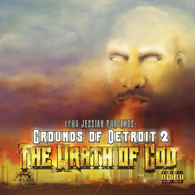 Lord Jessiah - Grounds Of Detroit 2 The Wrath Of God - Album Download, Itunes Cover, Official Cover, Album CD Cover Art, Tracklist