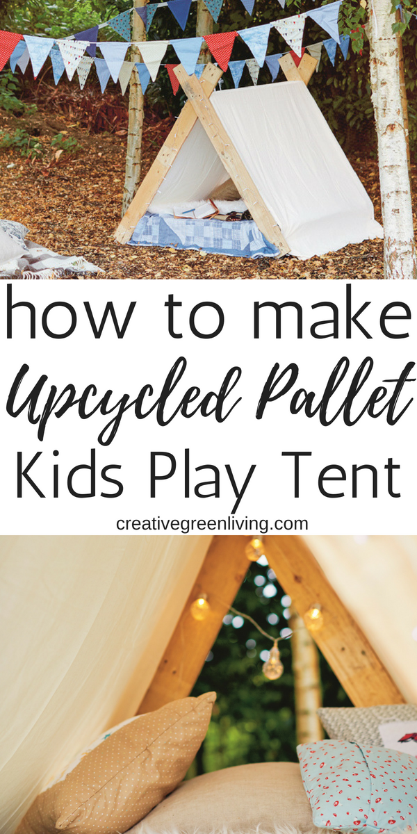 How to make a simple DIY kids play tent. This design is perfect for boys and girls and for using indoors or outdoors. The tutorial for how to make this DIY pallet project is from Max McMudo's book Upcycling Outdoors and appears with permission on Creative Green Living. #playtent #palletprojects #pallet #playtent