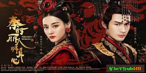 Tần Thời Mỹ Nhân Minh Nguyệt Tâm - The King's Woman