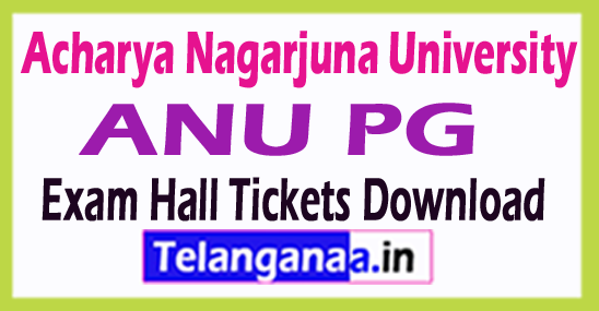 Acharya Nagarjuna University ANU PG Exam Hall Tickets Download