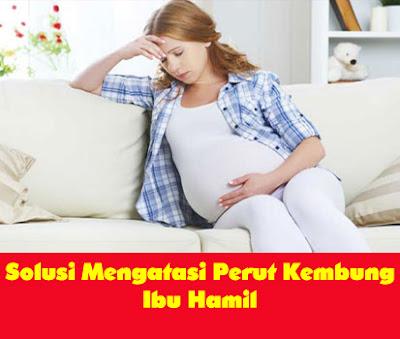Solusi Mengatasi Perut Kembung Ibu Hamil