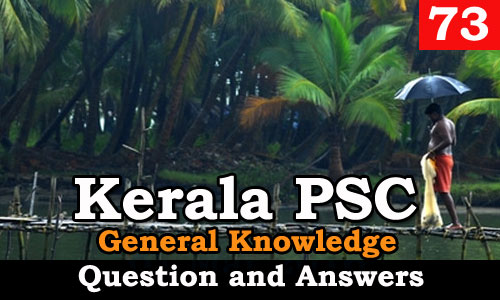 Kerala PSC General Knowledge Question and Answers - 73
