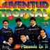 JUVENTUD TROPICAL - PENSANDO EN TI - 1998
