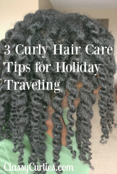 3 Curly Hair Care Tips for Holiday Traveling - ClassyCurlies