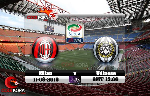 مشاهدة مباراة ميلان وأودينيزي اليوم 11-9-2016 في الدوري الإيطالي
