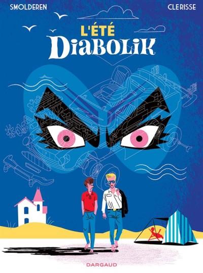 Un été diabolik de Thierry Smolderen et Alexandre Clérisse - Editions Dargaud - 2016