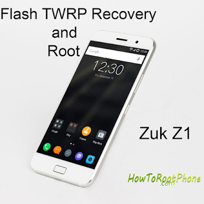 flash TWRP recovery and root your Zuk Z1