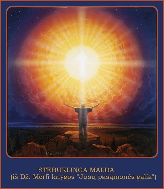 """STEBUKLINGA MALDA (iš Dž. Merfi knygos """"Jūsų pasąmonės galia"""")"""