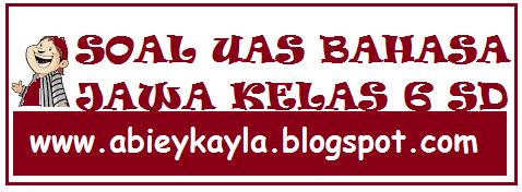 Soal UAS Bahasa Jawa Semester 1 Kelas 6 SD Terbaru