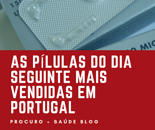 As pílulas do dia seguinte mais vendidas em Portugal
