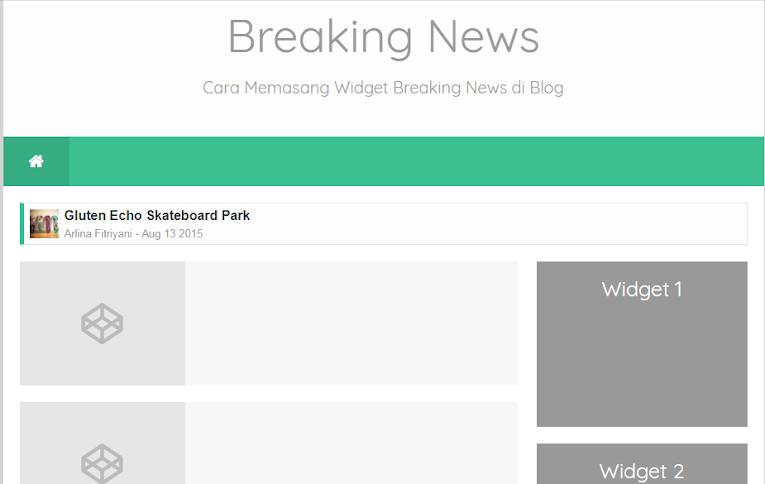 Cara Menambahkan Widget Breaking News Unik di Blog