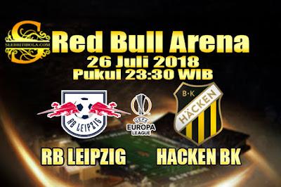 JUDI BOLA DAN CASINO ONLINE - PREDIKSI PERTANDINGAN LIGA EROPA RB LEIPZIG VS HACKEN BK 26 JULI 2018