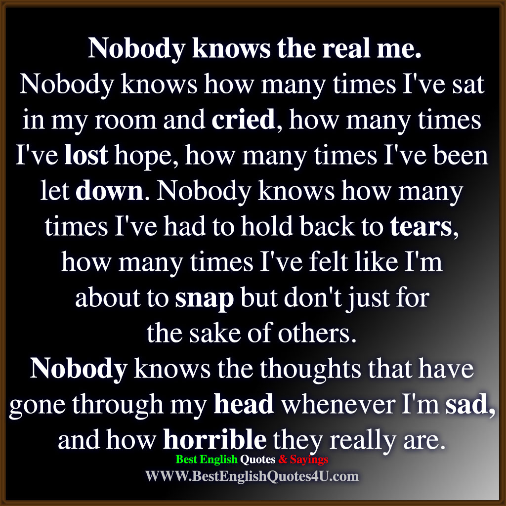 Nobody Knows The Real Me Best English Quotes Sayings