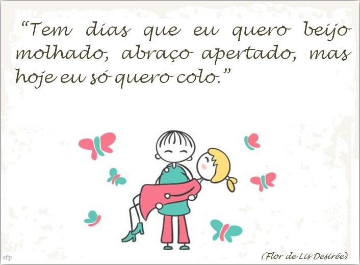 """Só Frase Perfeita: """"Tem Dias Que Eu Quero Beijo"""