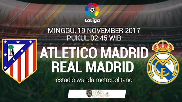Prediksi Bola : Atletico Madrid Vs Real Madrid , Minggu 19 November 2017 Pukul 02.45 WIB @ SCTV