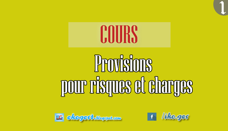 Provisions Pour Risques Et Charges Resume Ekogest Economie