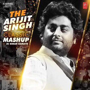 The Arijit Singh Classic Mashup (2016)