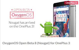 OnePlus 3 getsAndroid 7.0 Nougat  based on OxygenOS Open Beta 8