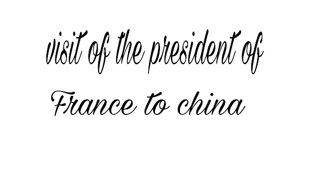 Visit of the President of France to China