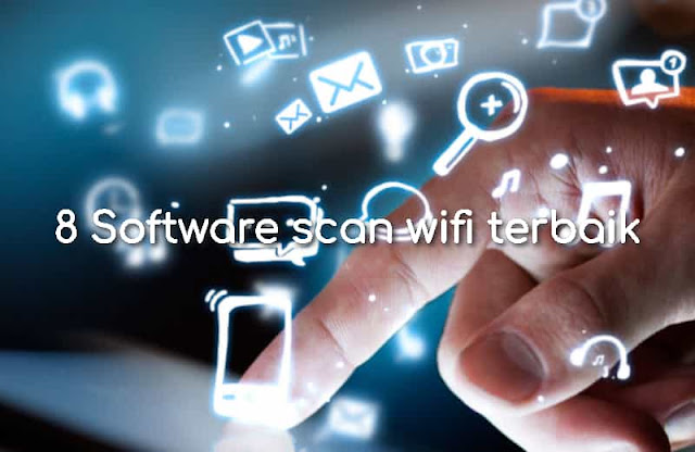 8 Software scan wifi terbaik