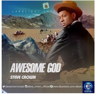 Steve crown_Awesome God mp3 Download