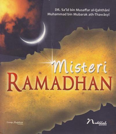 Misteri Ramadhan  Penulis DR. Said bin Musaffar Al Qaththani PDF