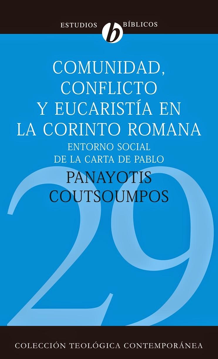 Panayotis Coutsoumpos-Comunidad,Conflicto y Eucaristía En La Corinto Romana-